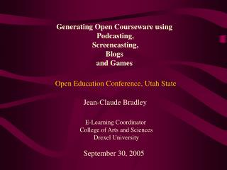 Generating Open Courseware using  Podcasting,  Screencasting, Blogs and Games