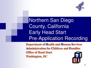 Northern San Diego County, California  Early  Head Start  Pre-Application Recording
