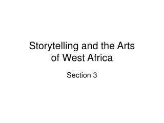 Storytelling and the Arts of West Africa