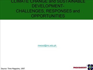 CLIMATE CHANGE and SUSTAINABLE DEVELOPMENT- CHALLENGES, RESPONSES and OPPORTUNITIES