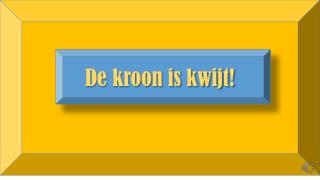 De kroon is kwijt!
