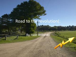 Road to the revolution(: