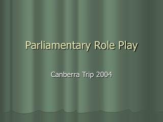 Parliamentary Role Play