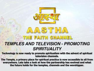 TEMPLES AND TELEVISION - PROMOTING SPIRITUALITY