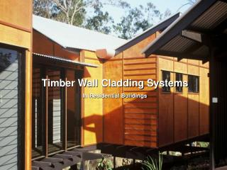 Timber Wall Cladding Systems In Residential Buildings