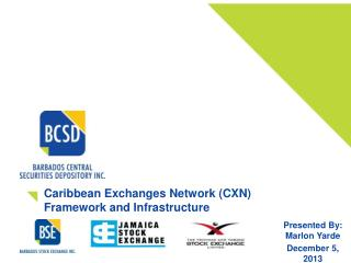 Caribbean Exchanges Network (CXN) Framework and Infrastructure