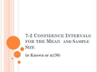 7-2 Confidence Intervals for the Mean   and Sample Size