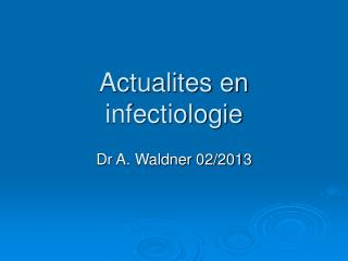 Actualites en infectiologie