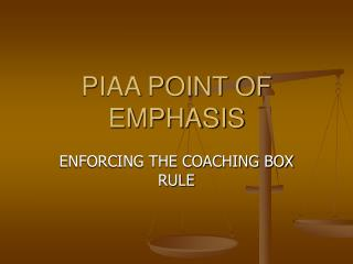 PIAA POINT OF EMPHASIS