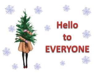 Hello to EVERYONE