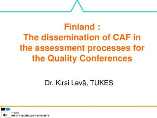 Finland :  The dissemination of CAF in the assessment processes for the Quality Conferences