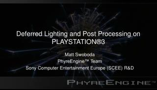 Deferred Lighting and Post Processing on PLAYSTATION 3