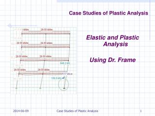 Case Studies of Plastic Analysis