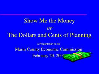 Show Me the Money or The Dollars and Cents of Planning