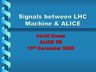 Signals between LHC Machine & ALICE