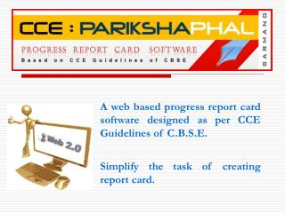 A web based progress report card software designed as per CCE Guidelines of C.B.S.E.