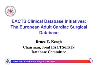 EACTS Clinical Database Initiatives: The European Adult Cardiac Surgical Database