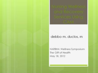 Nursing Wellness and Recovery Services Using CAM