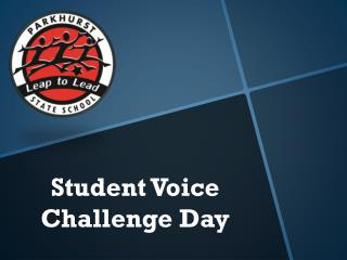 Student Voice Challenge Day