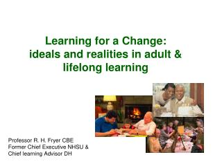 Learning for a Change: ideals and realities in adult & lifelong learning