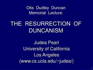 Otis  Dudley  Duncan Memorial  Lecture: THE  RESURRECTION  OF   DUNCANISM