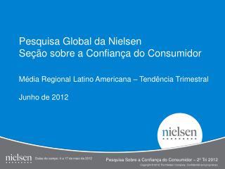 Pesquisa Global da Nielsen Seção sobre a Confiança do Consumidor