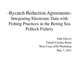 -Bycatch Reduction Agreements- Integrating Electronic Data with Fishing Practices in the Bering Sea Pollock Fishery