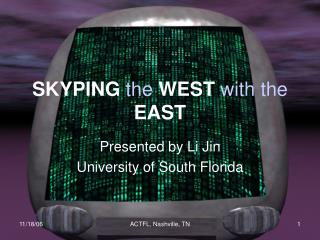 SKYPING  the  WEST  with the  EAST