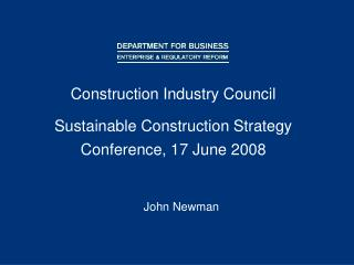 Construction Industry Council Sustainable Construction Strategy Conference, 17 June 2008