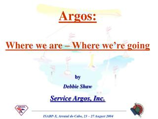 Argos: Where we are – Where we're going