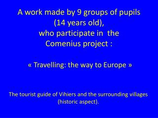 The tourist guide of Vihiers and the surrounding villages (historic aspect).