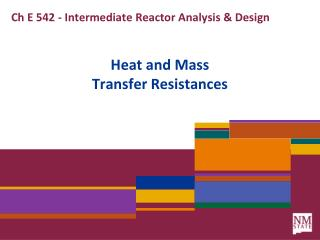 Ch E 542 - Intermediate Reactor Analysis & Design