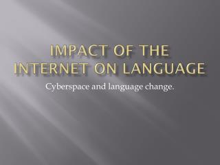 Impact of the internet on language