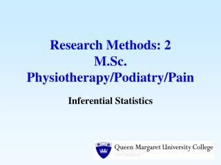 Research Methods: 2 M.Sc. Physiotherapy/Podiatry/Pain