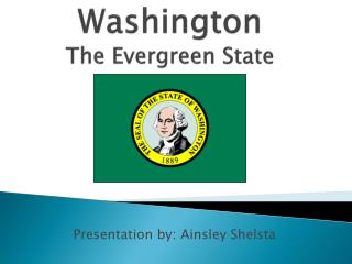 Washington The Evergreen State