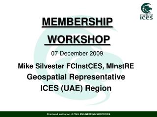 MEMBERSHIP   WORKSHOP 07 December 2009