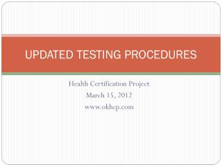 UPDATED TESTING PROCEDURES