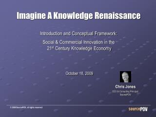 Imagine A Knowledge Renaissance Introduction and Conceptual Framework: