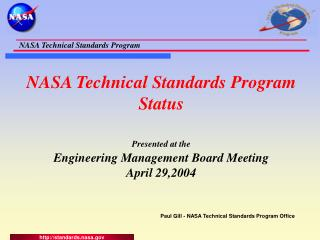 NASA Technical Standards Program Status Presented at the Engineering Management Board Meeting April 29,2004