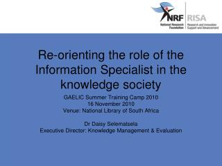 Re-orienting the role of the Information Specialist in the knowledge society