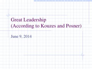 Great Leadership (According to Kouzes and Posner)
