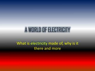 A WORLD OF ELECTRICITY