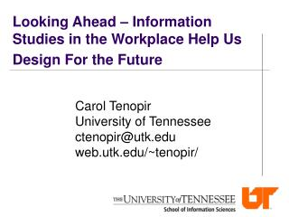 Looking Ahead – Information Studies in the Workplace Help Us Design For the Future