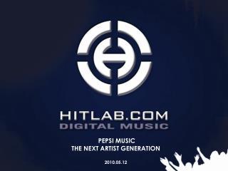 PEPSI MUSIC THE NEXT ARTIST GENERATION 2010.05.12