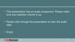 This presentation has an audio component. Please make sure your speaker volume is up.