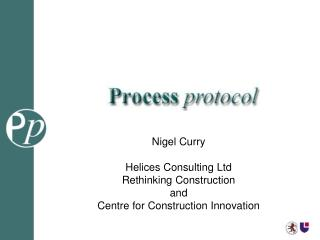 Nigel Curry Helices Consulting Ltd Rethinking Construction and