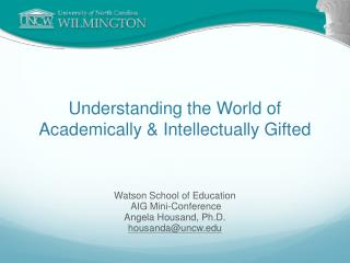 Understanding the World of Academically & Intellectually Gifted