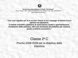 Classe 2 a  C Premio 2008-2009 per la didattica della Statistica