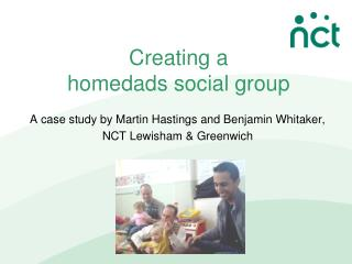 Creating a  homedads social group
