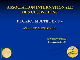 ASSOCIATION INTERNATIONALE DES CLUBS LIONS DISTRICT MULTIPLE « U »